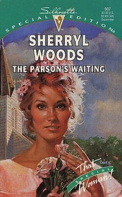 The Parson's Waiting (That Special Woman!) (Silhouette Special Edition, No 907)