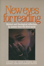 New Eyes for Reading: Biblical and Theological Reflections by Women from the Third World