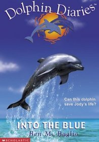 Into the Blue (Dolphin Diaries, Bk 1)