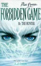 The Hunter: 1 (Point Horror, Forbidden Game)