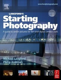 Langford's Starting Photography : A guide to better pictures for film and digital camera users