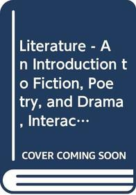 Literature - An Introduction to Fiction, Poetry, and Drama, Interactive Edition: With Mylitlab