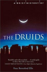 A Brief History of the Druids (Brief History)