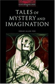 The Oxford Bookworms Library: Stage 3: 1,000 Headwords Tales of Mystery and Imagination