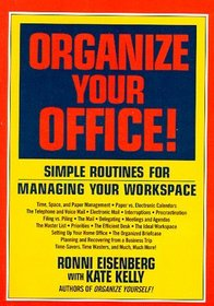 Organize Your Office!: Simple Routines for Managing Your Workspace