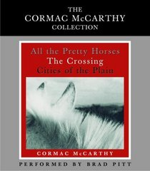 The Cormac McCarthy Value Collection : All the Pretty Horses, The Crossing, Cities of the Plain