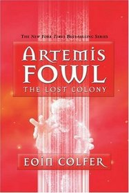 The Lost  Colony  (Artemis Fowl, Bk 5)