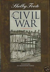 Tullahoma to Missionary Ridge (Shelby Foote, the Civil War, a Narrative)