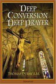 Deep Conversion/ Deep Prayer