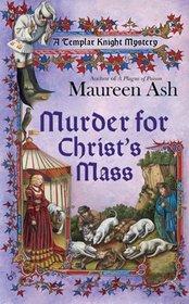 Murder for Christ's Mass (Templar Knight, Bk 4)