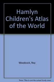 Hamlyn Children's Atlas of the World