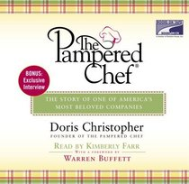 The Pampered Chef: The Story Behind the Creation of One of Today's Most Beloved Companies (Unabridged on 7 CDs)