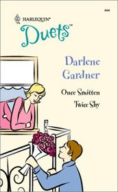 Once Smitten / Twice Shy (Harlequin Duets, No 101)