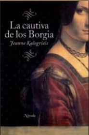 La cautiva de los Borgia / The Borgia Bride (Spanish Edition)