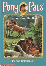 Pony and the Bear (Pony Pals (Hardcover))
