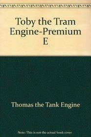 Toby the Tram Engine-Premium E
