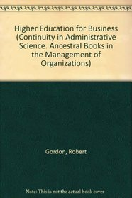 HIGHER EDUC FOR BUSINESS (Continuity in Administrative Science. Ancestral Books in the Management of Organizations)