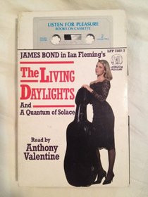 James Bond in Ian Fleming's the Living Daylights and a Quantum of Solace