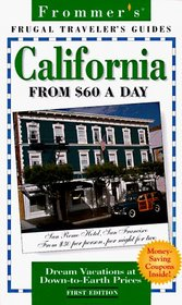 Frommer's California from $60 a Day (1st Ed.)
