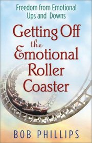Getting Off the Emotional Roller Coaster