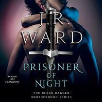 Prisoner of Night: The Black Dagger Brotherhood Series, book 17