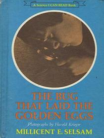The Bug That Laid the Golden Eggs