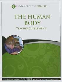 The Human Body, Teacher Supplement [With CDROM] (God's Design for Life)