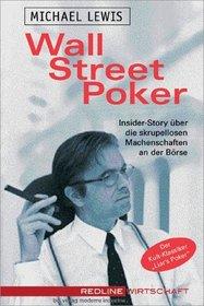 Wall Street Poker.Insider-Story �ber die skrupellosen Machenschaften an der B�rse