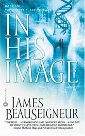 In His Image (Book One of The Christ Clone Trilogy)