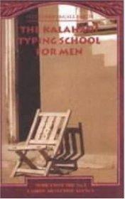 The Kalahari Typing School for Men (No 1 Ladies Detective Agency, Bk 4)