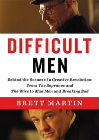 Difficult Men: Behind the Scenes of a Creative Revolution: From The Sopranos and The Wire to Mad Men and Breaking Bad (Audio CD) (Unabridged)