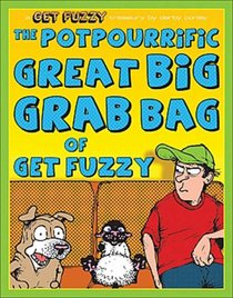 The Potpourrific Great Big Grab Bag of Get Fuzzy: A Get Fuzzy Treasury (Get Fuzzy (Graphic Novel))