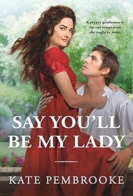 Say You'll Be My Lady (The Unconventional Ladies of Mayfair, 2)