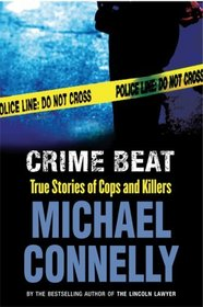 CRIME BEAT: TRUE STORIES OF COPS AND KILLERS