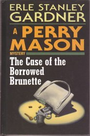 The Case of the Borrowed Brunette (Perry Mason)