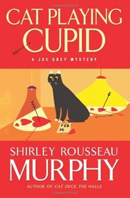 Cat Playing Cupid (Joe Grey, Bk 14)