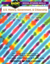 U.S. History, Government, and Citizenship: Inventive Exercises to Sharpen Skills and Raise Achievement (Basic, Not Boring  4 to 5)
