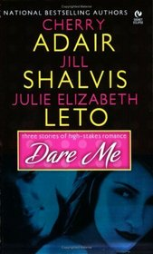Dare Me: Playing for Keeps / Nothing to Lose / Dare to Desire