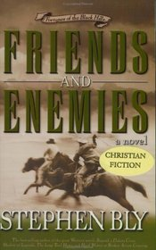 Friends and Enemies: A Novel (Bly, Stephen a., Fortunes of the Black Hills, Bk. 4.)