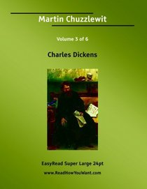 Martin Chuzzlewit Volume 3 of 6   [EasyRead Super Large 24pt Edition]