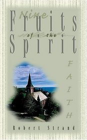 Faithfulness (Nine Fruits of the Spirit: A Bible Study on Developing Christian Character) (Nine Fruits of the Spirit : a Bible Study on Developing Christian Character)