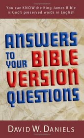 Answers to Your Bible Version Questions