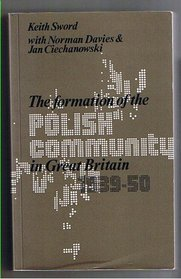 Formation of the Polish Community in Great Britain, 1939-1950
