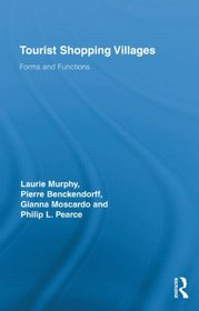 Tourist Shopping Villages: Forms and Functions (Routledge Advances in Tourism)