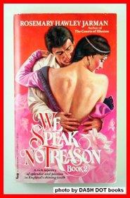 We Speak No Treason, Book 2 (We Speak No Treason)