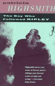 The Boy Who Followed Ripley (Ripley, Bk 4)