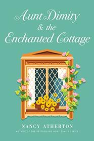 Aunt Dimity and the Enchanted Cottage (Aunt Dimity Mystery)