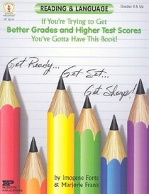 Reading  Language: If You're Trying to Get Better Grades and Higher Test Scores, You've Gotta Have This Book!