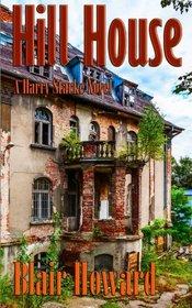 Hill House: A Harry Starke Novel (The Harry Starke Novels) (Volume 3)