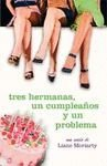 Tres Hermanas, Un Cumpleanos Y Un Problema / Three Wishes (Novela Actual / Actual Novel) (Spanish Edition)